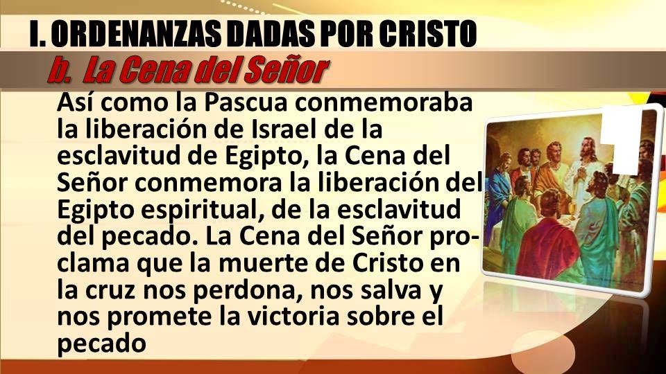 Así como la Pascua conmemoraba la liberación de Israel de la esclavitud de Egipto, la Cena del Señor conmemora la liberación del Egipto espiritual, de