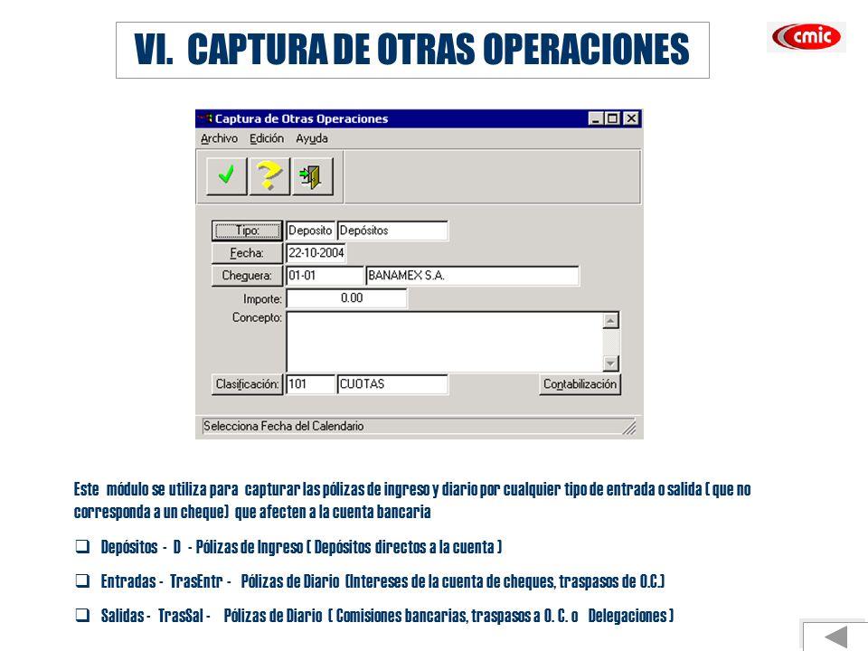 VI. CAPTURA DE OTRAS OPERACIONES Este módulo se utiliza para capturar las pólizas de ingreso y diario por cualquier tipo de entrada o salida ( que no