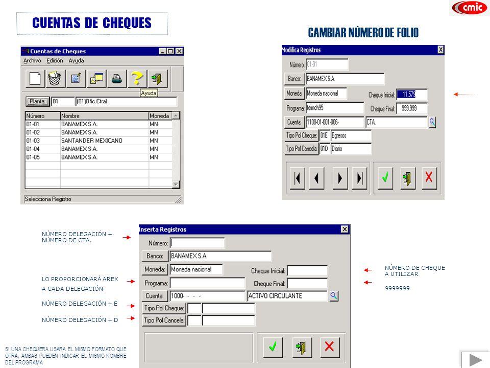 CUENTAS DE CHEQUES CAMBIAR NÚMERO DE FOLIO NÚMERO DE CHEQUE A UTILIZAR 9999999 NÚMERO DELEGACIÓN + NÚMERO DE CTA.