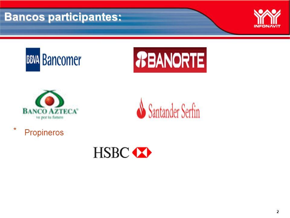 2 Bancos participantes: * Propineros
