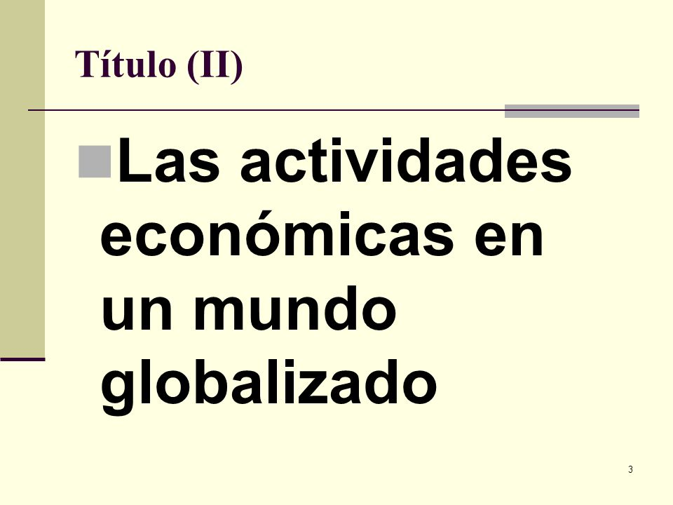 3 Título (II) Las actividades económicas en un mundo globalizado