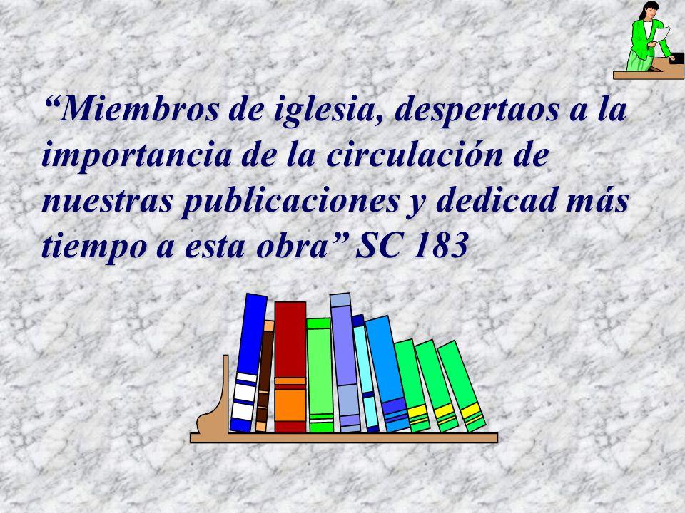 Los libros y periódicos son los medios dispuestos por el Señor para mantener constantemente el mensaje para este tiempo delante de la gente.