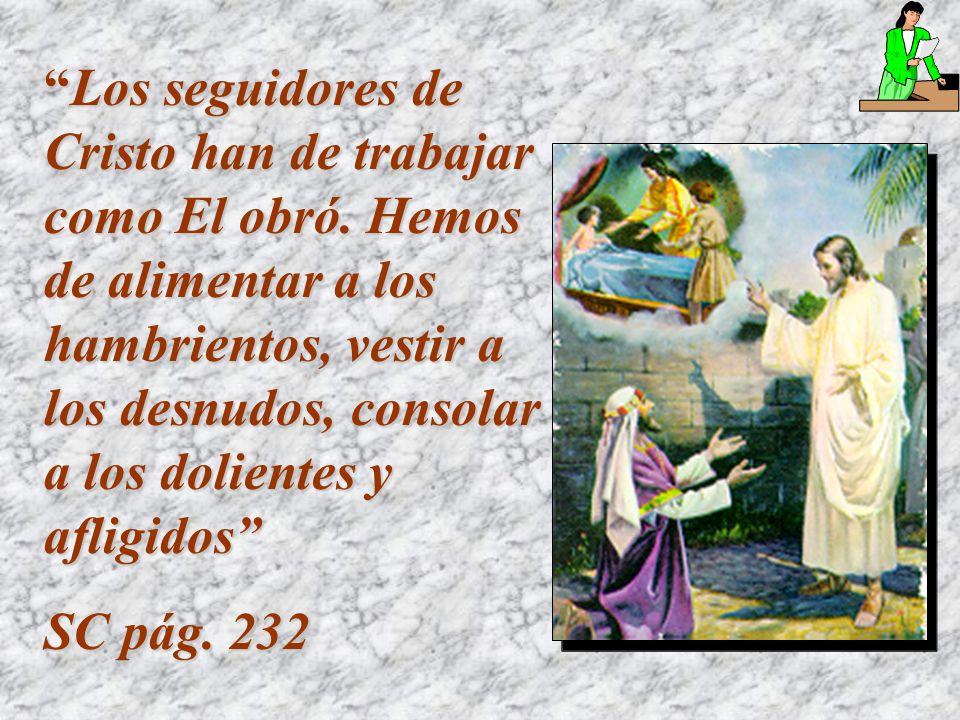 Cuando las personas se integran en la obra del Señor, se sienten útiles, y se ocupan del ministerio en favor de los demás.