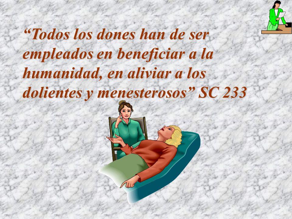 Todos los dones han de ser empleados en beneficiar a la humanidad, en aliviar a los dolientes y menesterosos SC 233