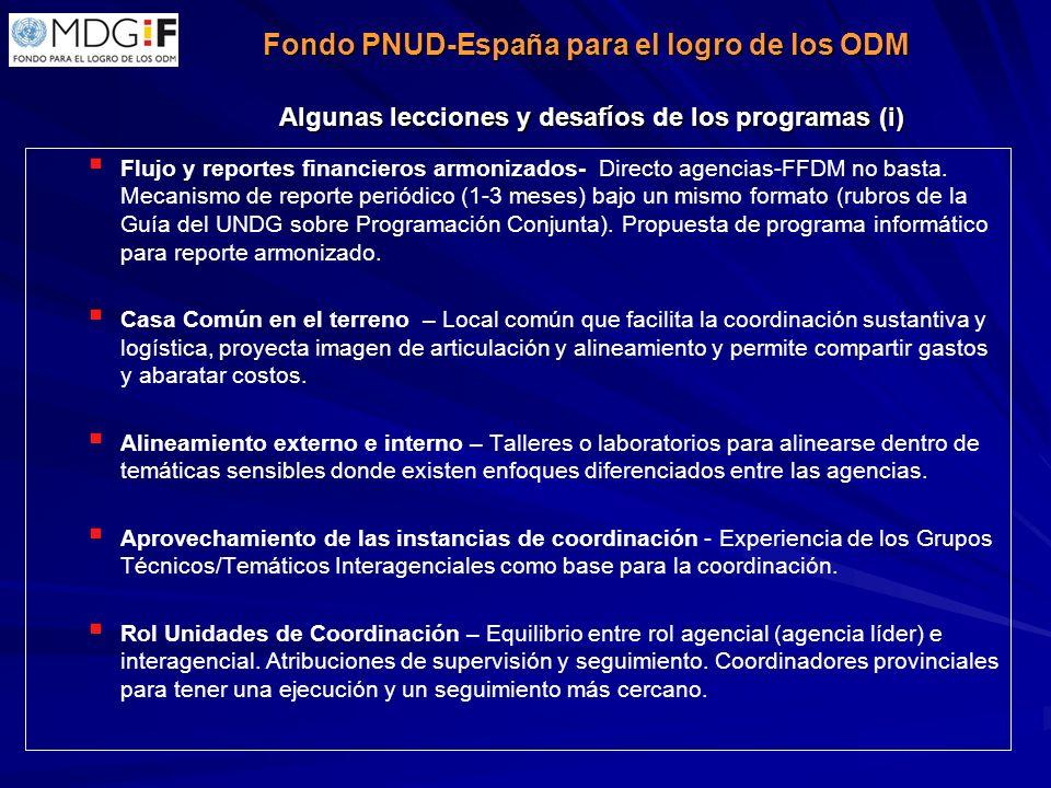 Algunas lecciones y desafíos de los programas (i) Flujo y reportes financieros armonizados- Directo agencias-FFDM no basta.