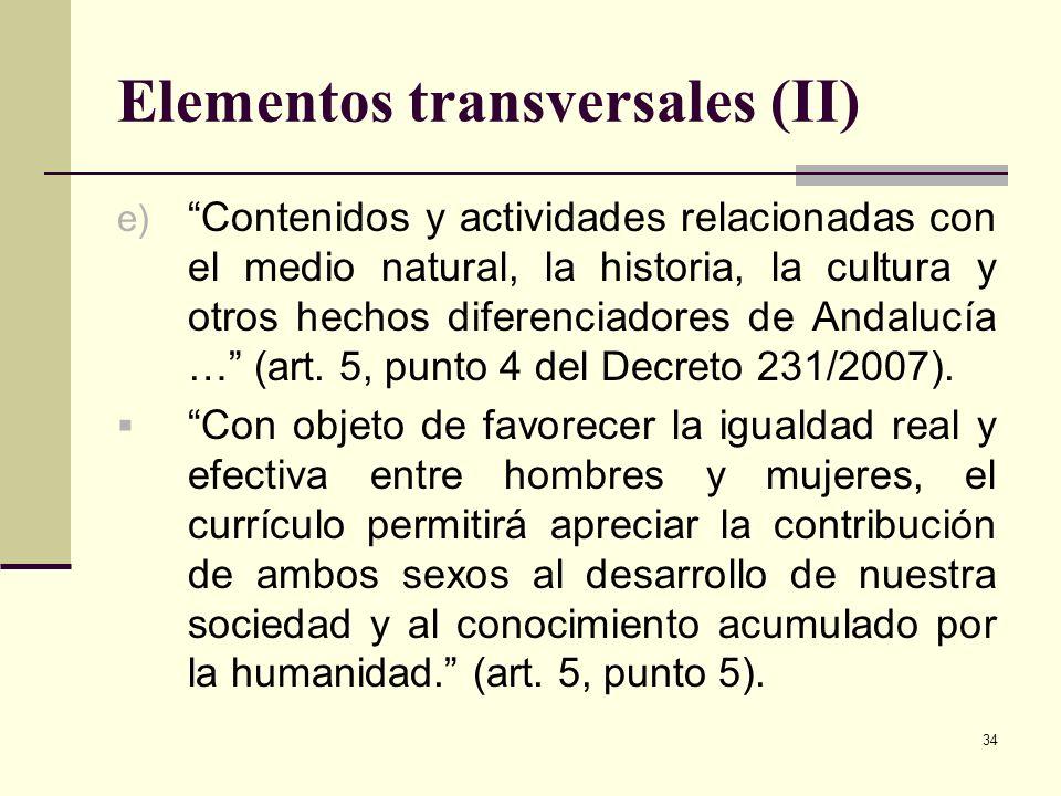 34 Elementos transversales (II) e) Contenidos y actividades relacionadas con el medio natural, la historia, la cultura y otros hechos diferenciadores