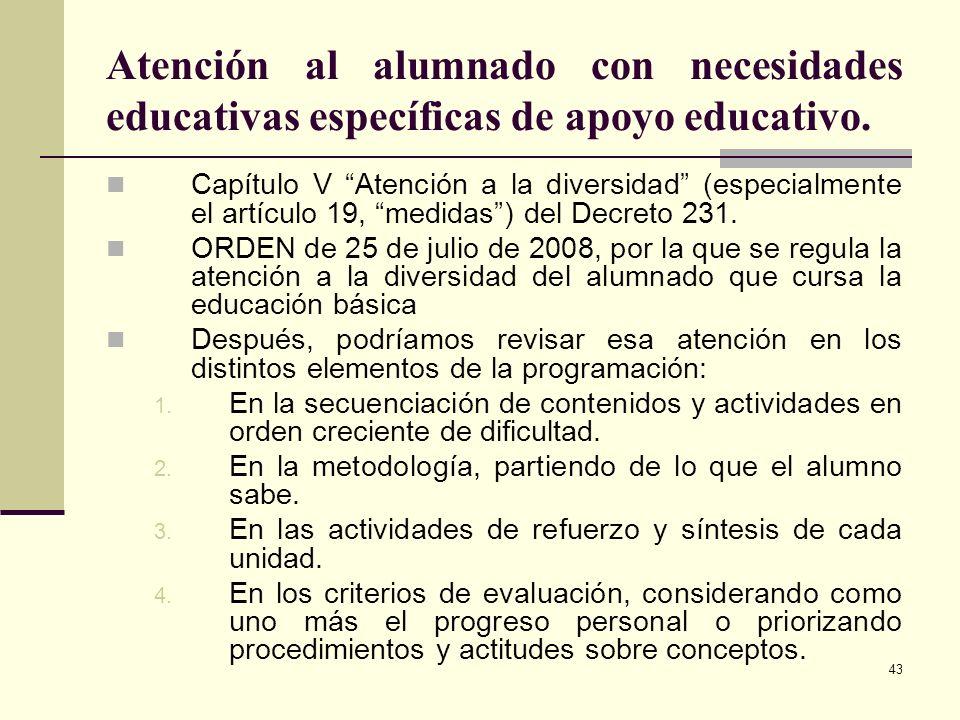 43 Atención al alumnado con necesidades educativas específicas de apoyo educativo. Capítulo V Atención a la diversidad (especialmente el artículo 19,