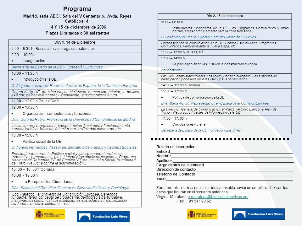 Haga clic para modificar el estilo de texto del patrón Segundo nivel Tercer nivel Cuarto nivel Quinto nivel 2 Programa Madrid, sede AECI.