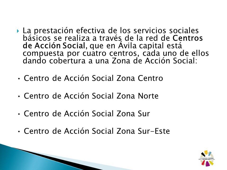 La prestación efectiva de los servicios sociales básicos se realiza a través de la red de Centros de Acción Social, que en Ávila capital está compuest