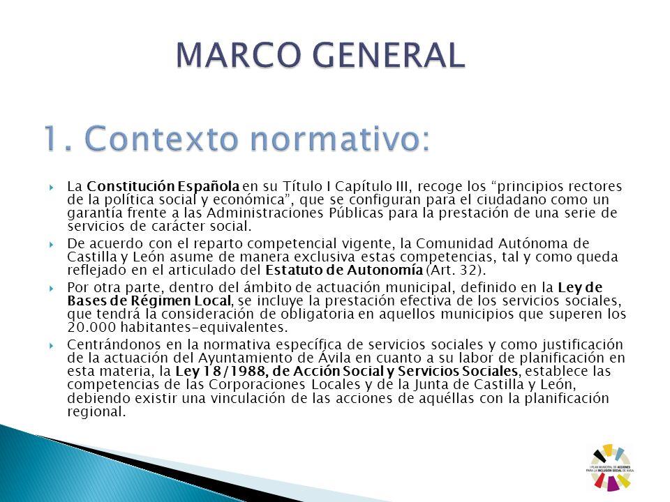 La Constitución Española en su Título I Capítulo III, recoge los principios rectores de la política social y económica, que se configuran para el ciud