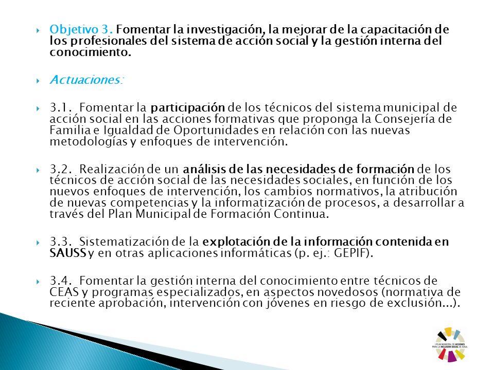 Objetivo 3. Fomentar la investigación, la mejorar de la capacitación de los profesionales del sistema de acción social y la gestión interna del conoci