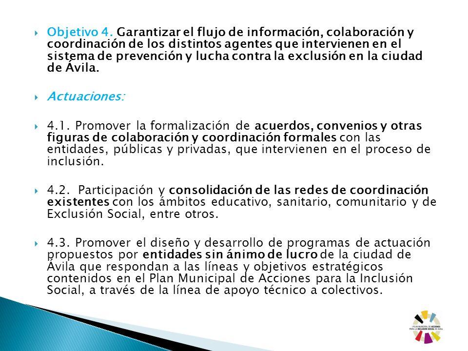 Objetivo 4. Garantizar el flujo de información, colaboración y coordinación de los distintos agentes que intervienen en el sistema de prevención y luc