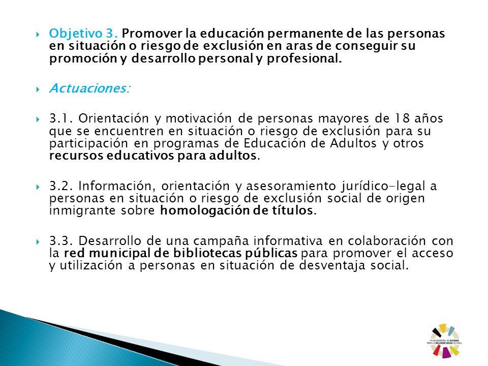 Objetivo 3. Promover la educación permanente de las personas en situación o riesgo de exclusión en aras de conseguir su promoción y desarrollo persona