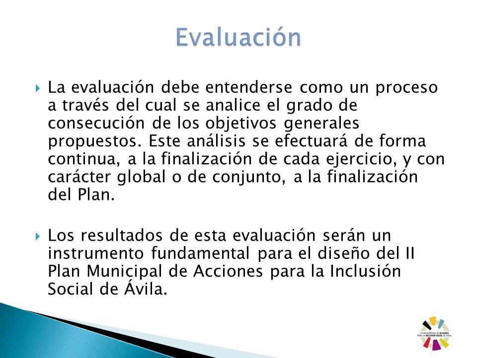 La evaluación debe entenderse como un proceso a través del cual se analice el grado de consecución de los objetivos generales propuestos. Este análisi
