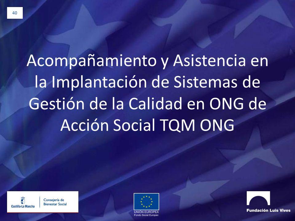 40 Acompañamiento y Asistencia en la Implantación de Sistemas de Gestión de la Calidad en ONG de Acción Social TQM ONG