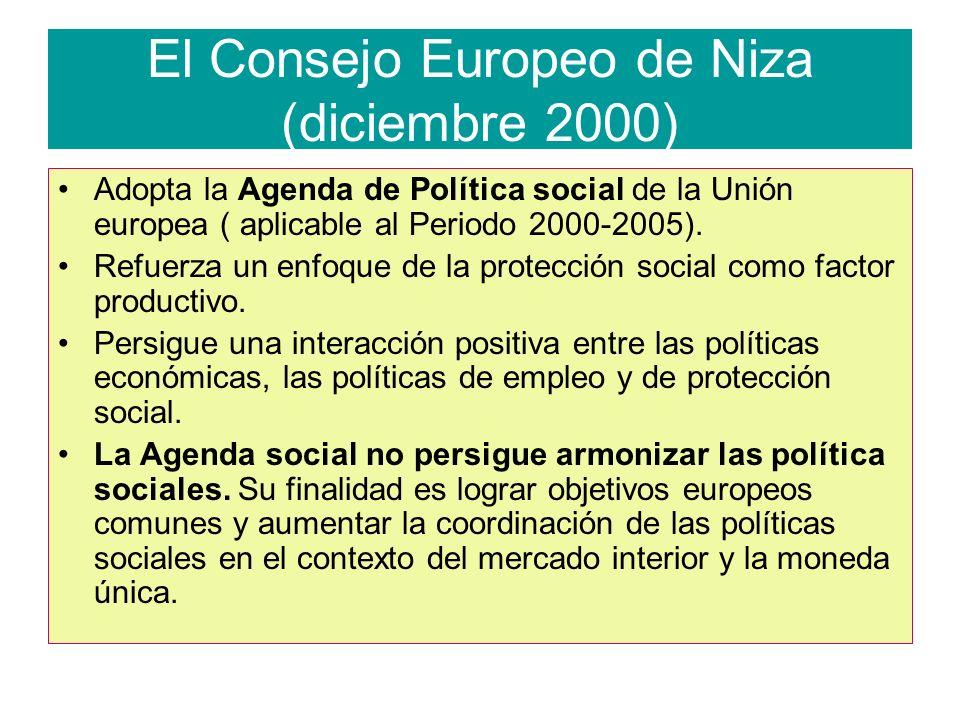 El Consejo Europeo de Niza (diciembre 2000) Adopta la Agenda de Política social de la Unión europea ( aplicable al Periodo 2000-2005).