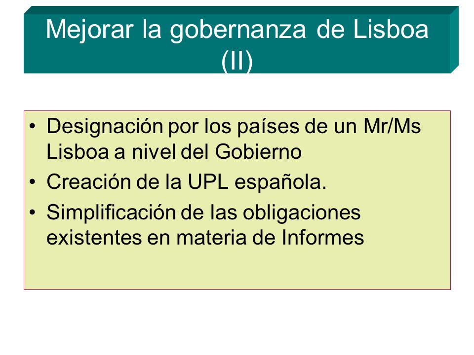 Mejorar la gobernanza de Lisboa (II) Designación por los países de un Mr/Ms Lisboa a nivel del Gobierno Creación de la UPL española.