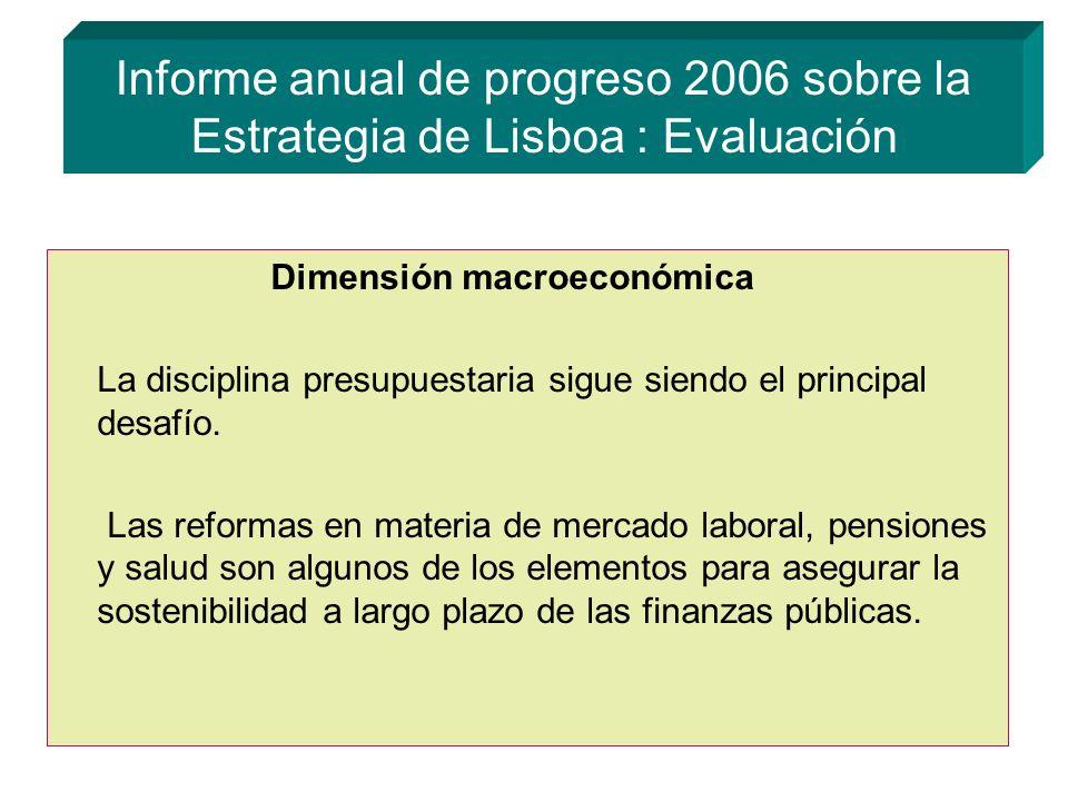 Informe anual de progreso 2006 sobre la Estrategia de Lisboa : Evaluación Dimensión macroeconómica La disciplina presupuestaria sigue siendo el principal desafío.