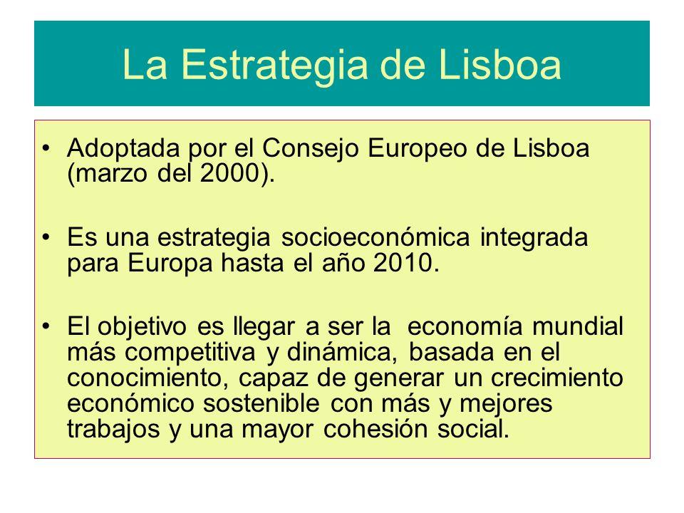 La Estrategia de Lisboa Adoptada por el Consejo Europeo de Lisboa (marzo del 2000).