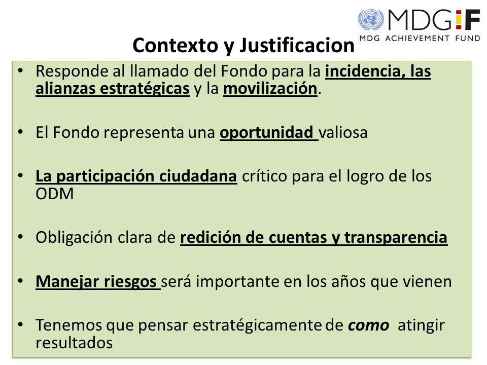 Contexto y Justificacion Responde al llamado del Fondo para la incidencia, las alianzas estratégicas y la movilización.