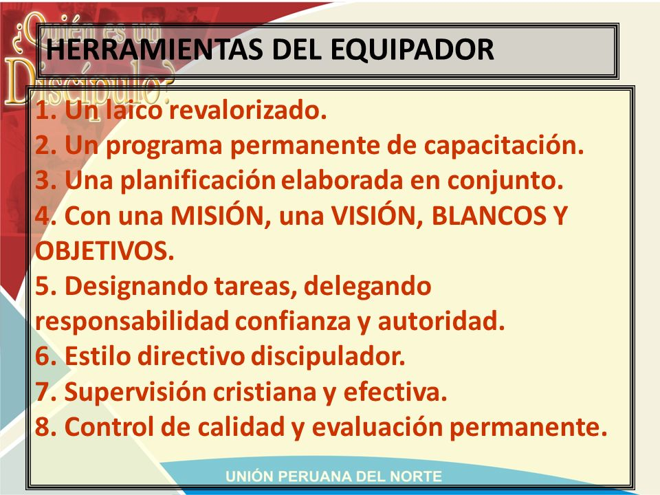 ESTRATEGIA DEL EQUIPADOR 1. Usar tiempo y energía en capacitar voluntarios receptivos. 2. Reclutar personas seleccionadas. 3. Relacionar individuos co