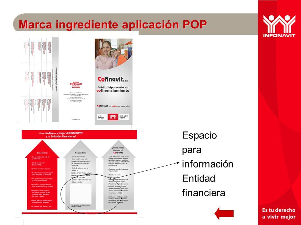 Marca ingrediente aplicación POP Espacio para información Entidad financiera