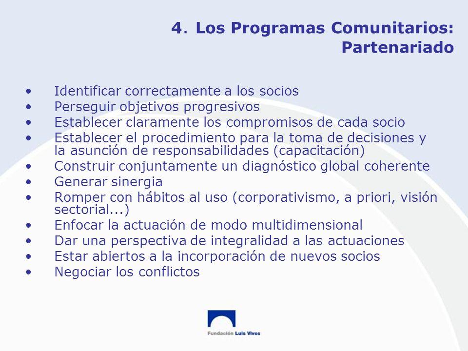 4. Los Programas Comunitarios: Partenariado Identificar correctamente a los socios Perseguir objetivos progresivos Establecer claramente los compromis
