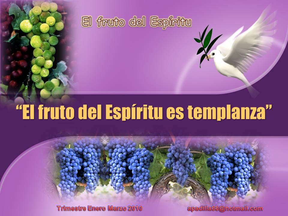 El fruto del Espíritu es templanza