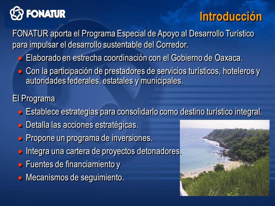 FONATUR aporta el Programa Especial de Apoyo al Desarrollo Turístico para impulsar el desarrollo sustentable del Corredor. Elaborado en estrecha coord