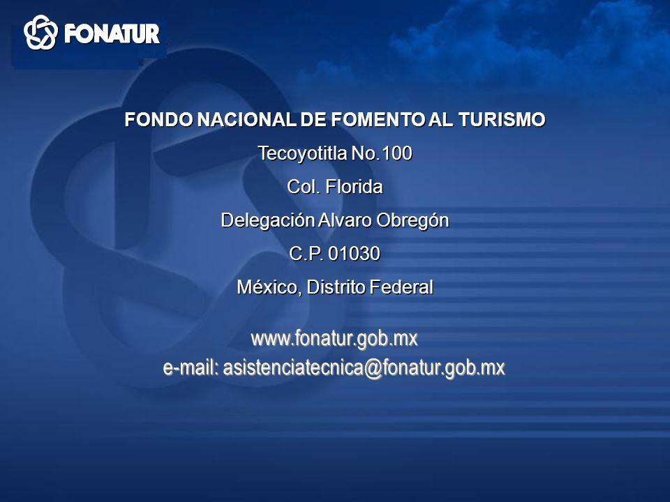 www.fonatur.gob.mx e-mail: asistenciatecnica@fonatur.gob.mx www.fonatur.gob.mx FONDO NACIONAL DE FOMENTO AL TURISMO Tecoyotitla No.100 Col. Florida De