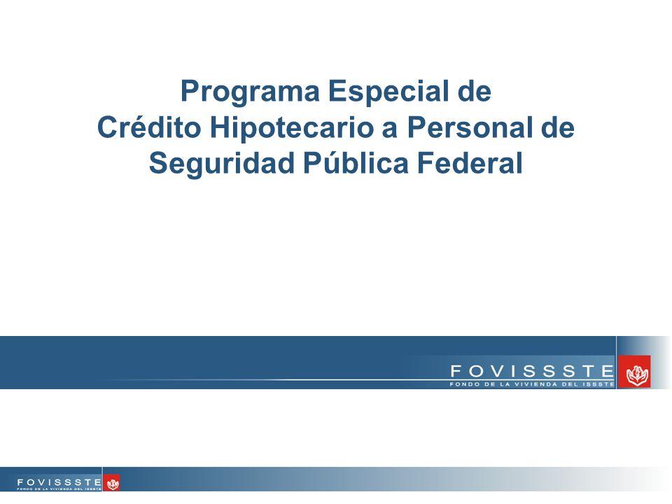 El 16 de junio la Secretaría de Seguridad Pública Federal y el Fovissste suscribieron el convenio que establece el Programa Especial de Crédito Hipotecario a Personal de Seguridad Pública Federal.