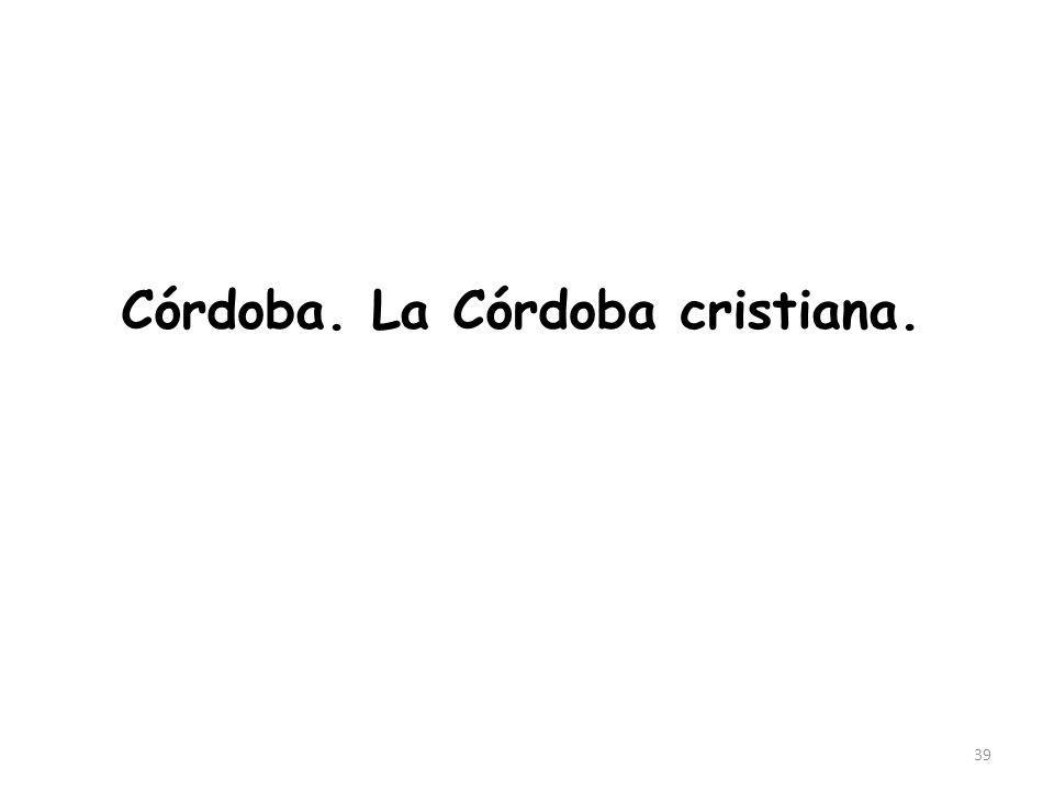 Córdoba. La Córdoba cristiana. 39