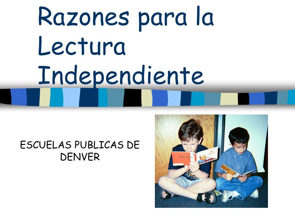 Razones para la Lectura Independiente ESCUELAS PUBLICAS DE DENVER