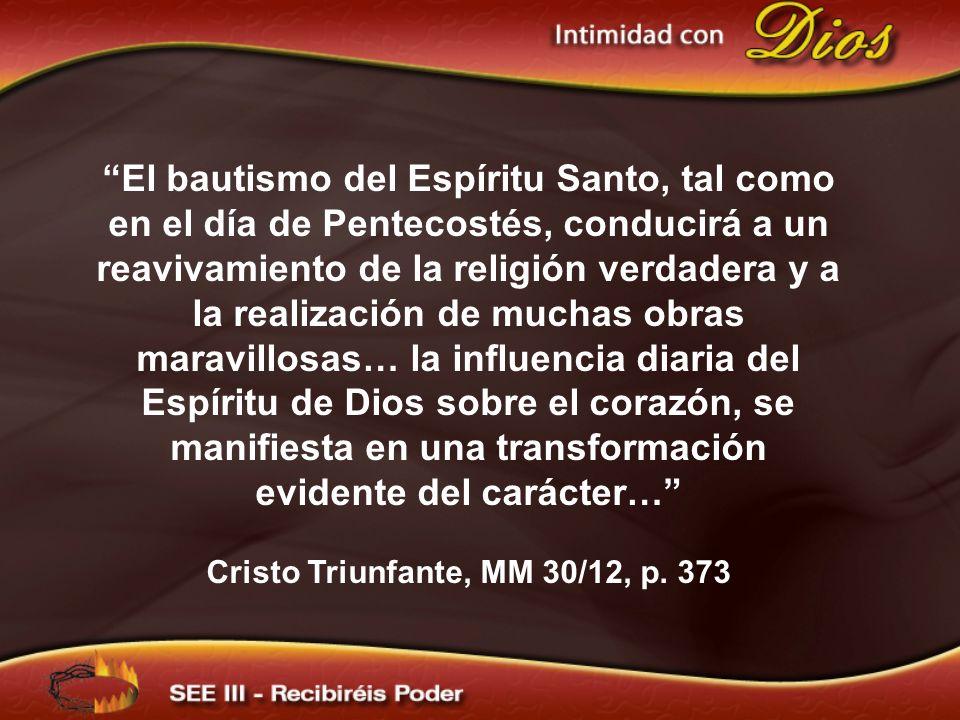 El bautismo del Espíritu Santo, tal como en el día de Pentecostés, conducirá a un reavivamiento de la religión verdadera y a la realización de muchas