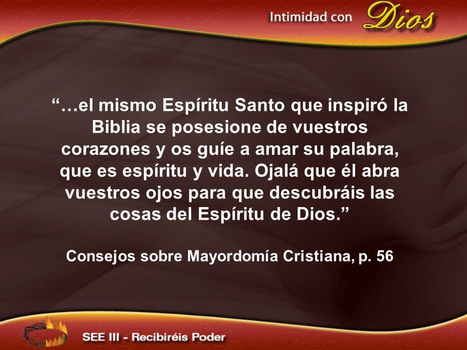 …el mismo Espíritu Santo que inspiró la Biblia se posesione de vuestros corazones y os guíe a amar su palabra, que es espíritu y vida. Ojalá que él ab