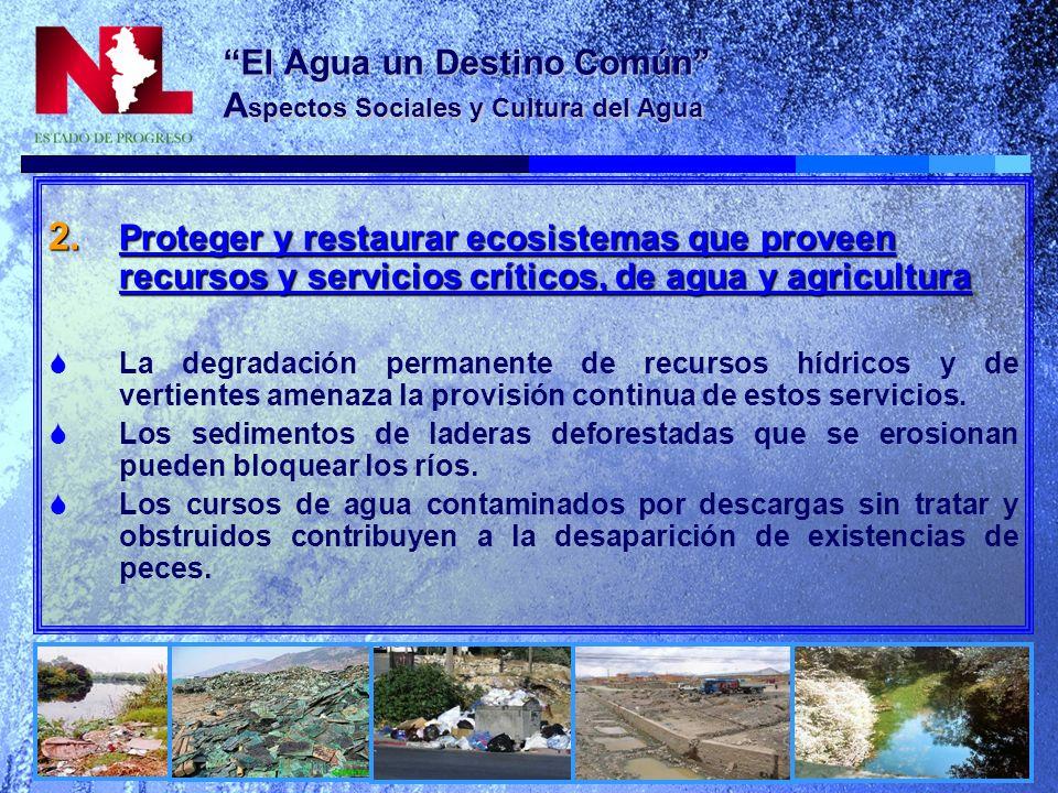 El Agua un Destino Común A spectos Sociales y Cultura del Agua 3.Disminuir las diferencias entre suministro y demanda de agua.