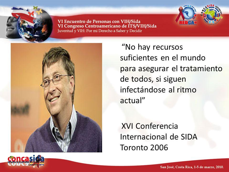 No hay recursos suficientes en el mundo para asegurar el tratamiento de todos, si siguen infectándose al ritmo actual XVI Conferencia Internacional de