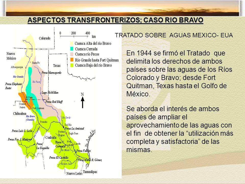 En 1944 se firmó el Tratado que delimita los derechos de ambos países sobre las aguas de los Ríos Colorado y Bravo; desde Fort Quitman, Texas hasta el Golfo de México.