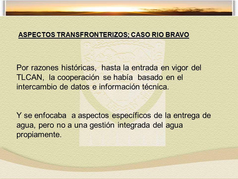 Por razones históricas, hasta la entrada en vigor del TLCAN, la cooperación se había basado en el intercambio de datos e información técnica.
