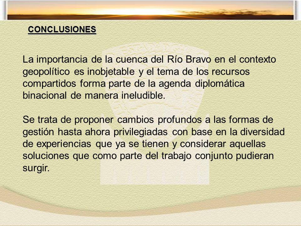 La importancia de la cuenca del Río Bravo en el contexto geopolítico es inobjetable y el tema de los recursos compartidos forma parte de la agenda diplomática binacional de manera ineludible.