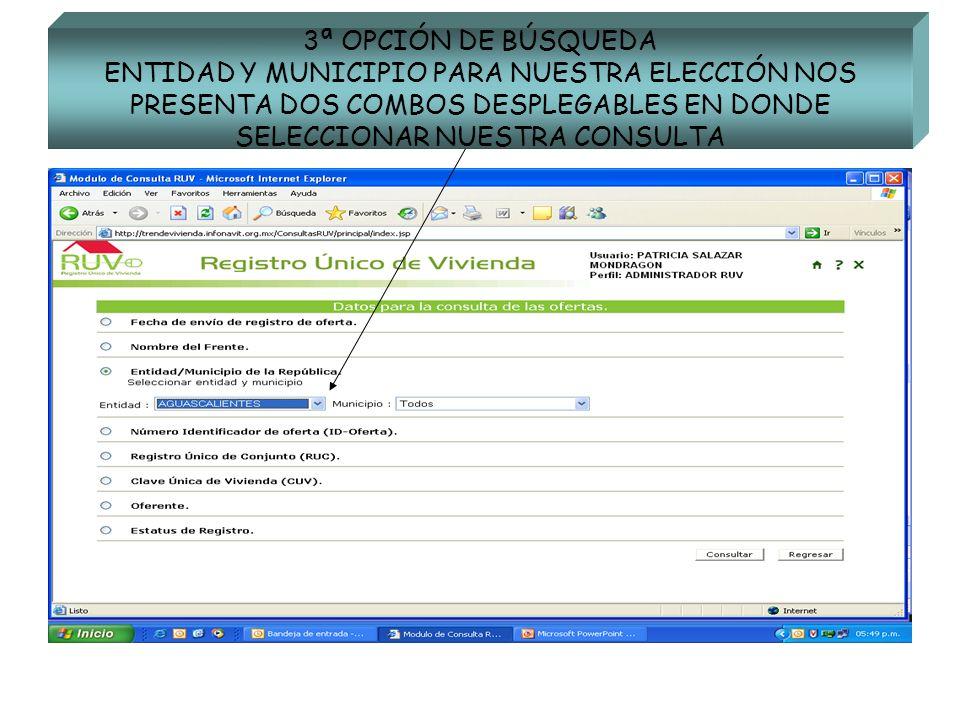 3ª OPCIÓN DE BÚSQUEDA ENTIDAD Y MUNICIPIO PARA NUESTRA ELECCIÓN NOS PRESENTA DOS COMBOS DESPLEGABLES EN DONDE SELECCIONAR NUESTRA CONSULTA