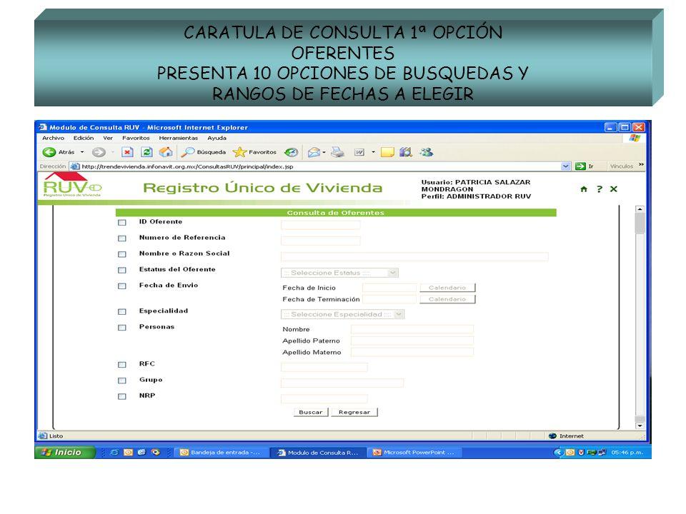 CARATULA DE CONSULTA 1ª OPCIÓN OFERENTES PRESENTA 10 OPCIONES DE BUSQUEDAS Y RANGOS DE FECHAS A ELEGIR