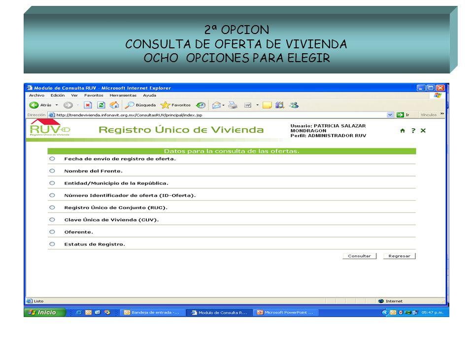 2ª OPCION CONSULTA DE OFERTA DE VIVIENDA OCHO OPCIONES PARA ELEGIR