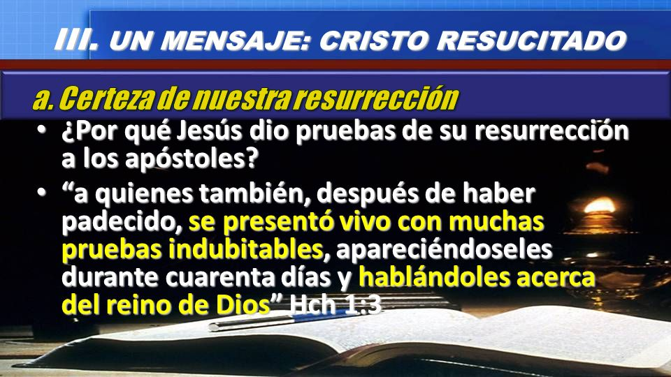 ¿Por qué Jesús dio pruebas de su resurrección a los apóstoles? ¿Por qué Jesús dio pruebas de su resurrección a los apóstoles? a quienes también, despu