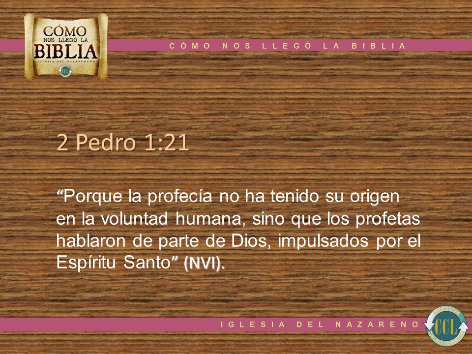 2 Pedro 1:21 Porque la profecía no ha tenido su origen en la voluntad humana, sino que los profetas hablaron de parte de Dios, impulsados por el (NVI)