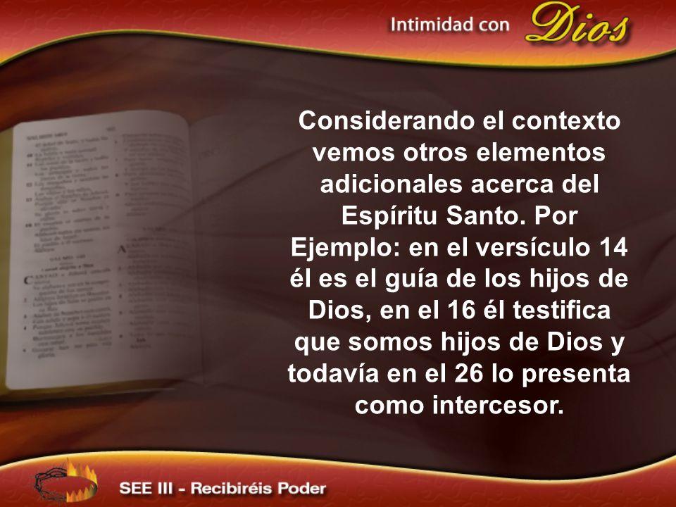 Considerando el contexto vemos otros elementos adicionales acerca del Espíritu Santo. Por Ejemplo: en el versículo 14 él es el guía de los hijos de Di