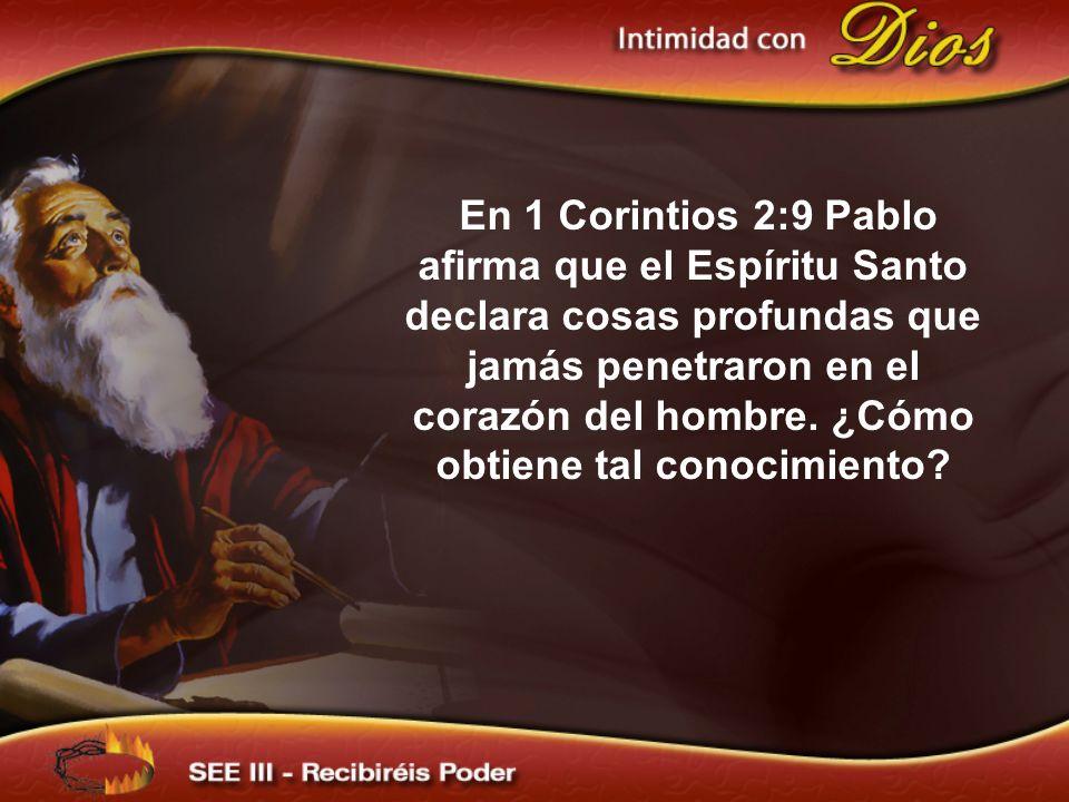 En 1 Corintios 2:9 Pablo afirma que el Espíritu Santo declara cosas profundas que jamás penetraron en el corazón del hombre. ¿Cómo obtiene tal conocim