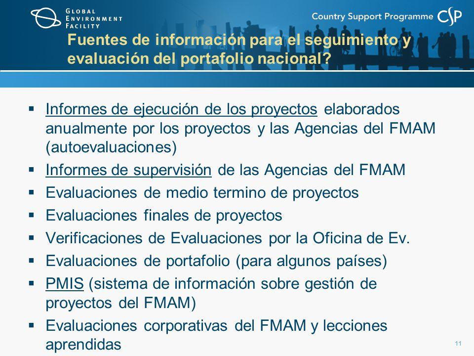 11 Fuentes de información para el seguimiento y evaluación del portafolio nacional? Informes de ejecución de los proyectos elaborados anualmente por l