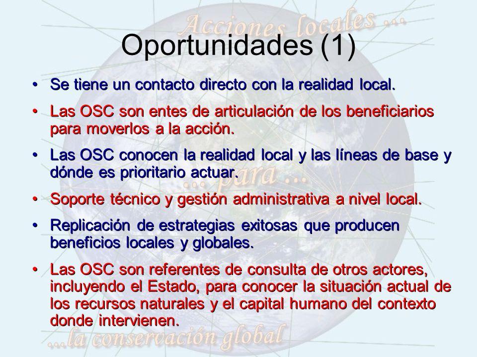 Oportunidades (2) Las OSC conviven con las comunidades, lo que facilita el seguimiento y el monitoreo de las acciones.