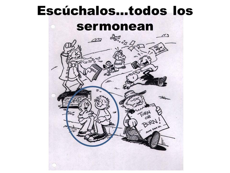 Escúchalos…todos los sermonean